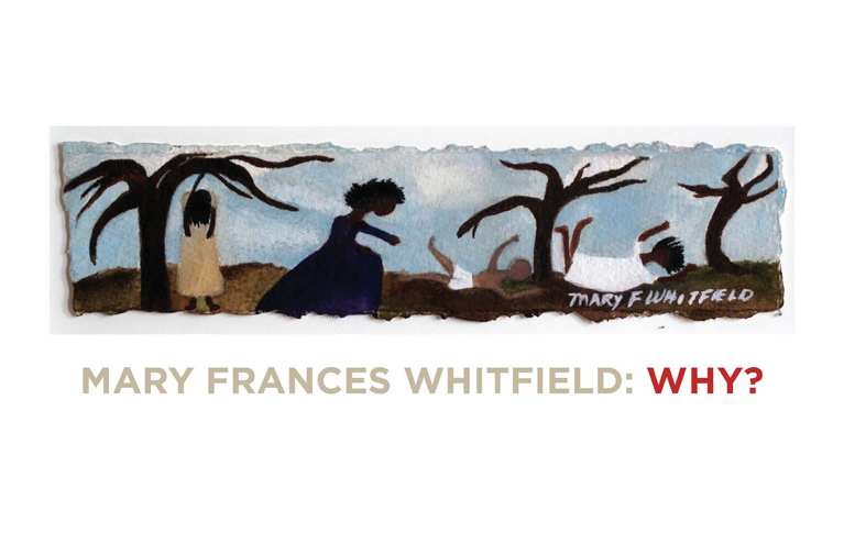 Mary Frances Whitfield: Why?