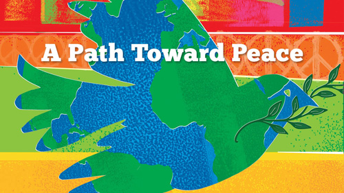 "Multicolor illustration of a dove bearing an olive branch, captioned ""A Path Toward Peace."""