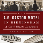 Book Talk: The A.G. Gaston Motel & Civil Rights
