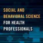 "Cover of ""Social and Behavioral Science for Health Professionals."""