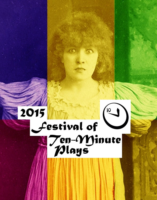 2015 Festival of Ten-Minute Plays