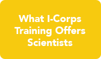 What I-Corps Training Offers Scientists