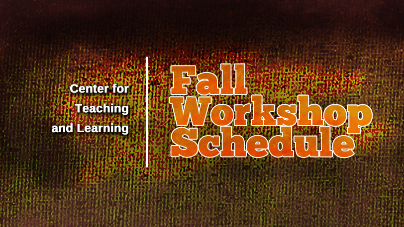 Center for Teaching and Learning Workshops