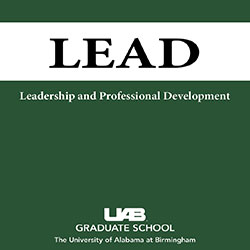 UAB Graduate School introduces new LEAD certificate in Leadership and Professional Development
