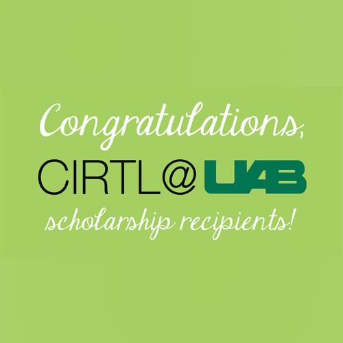 Congratulations CIRTL@UAB Scholarship Recipients!