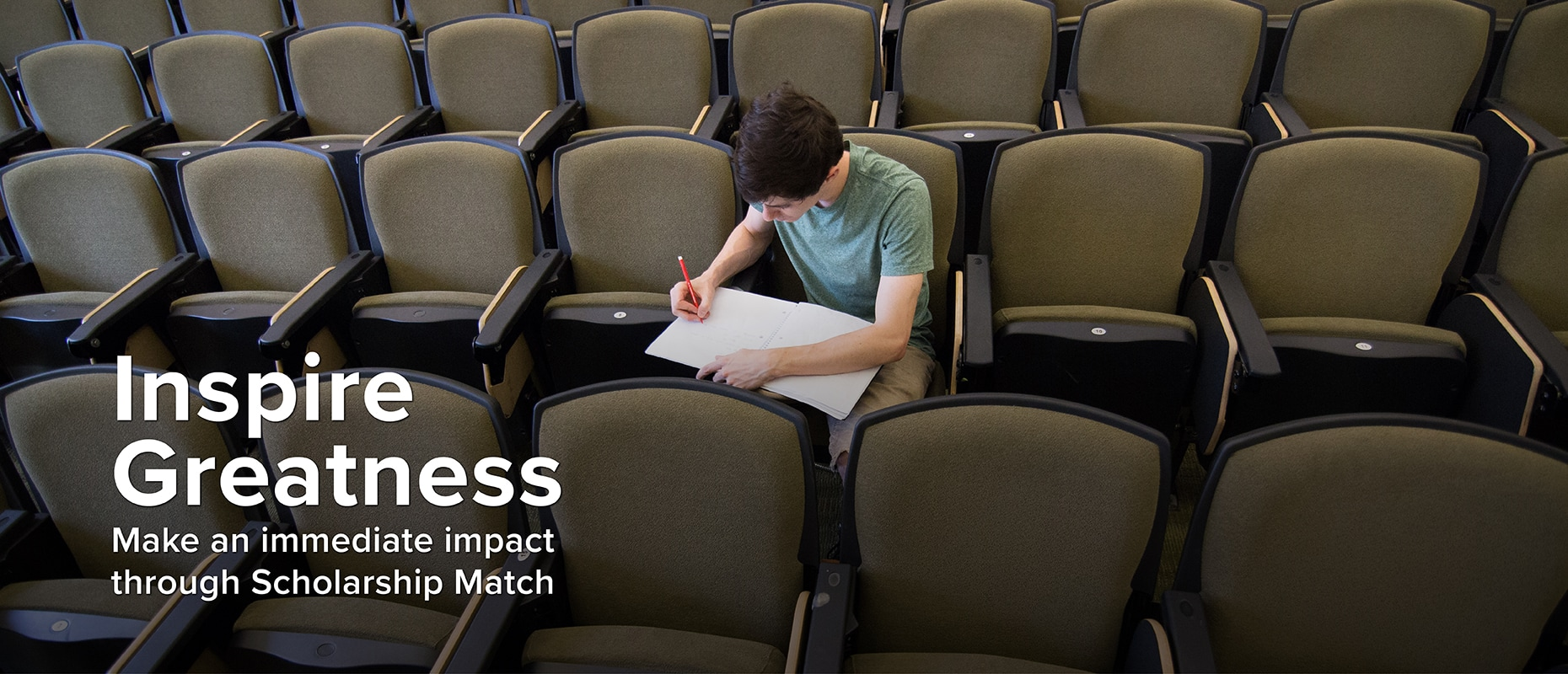 Inspire Greatness. Make an immediate impact through Scholarship Match