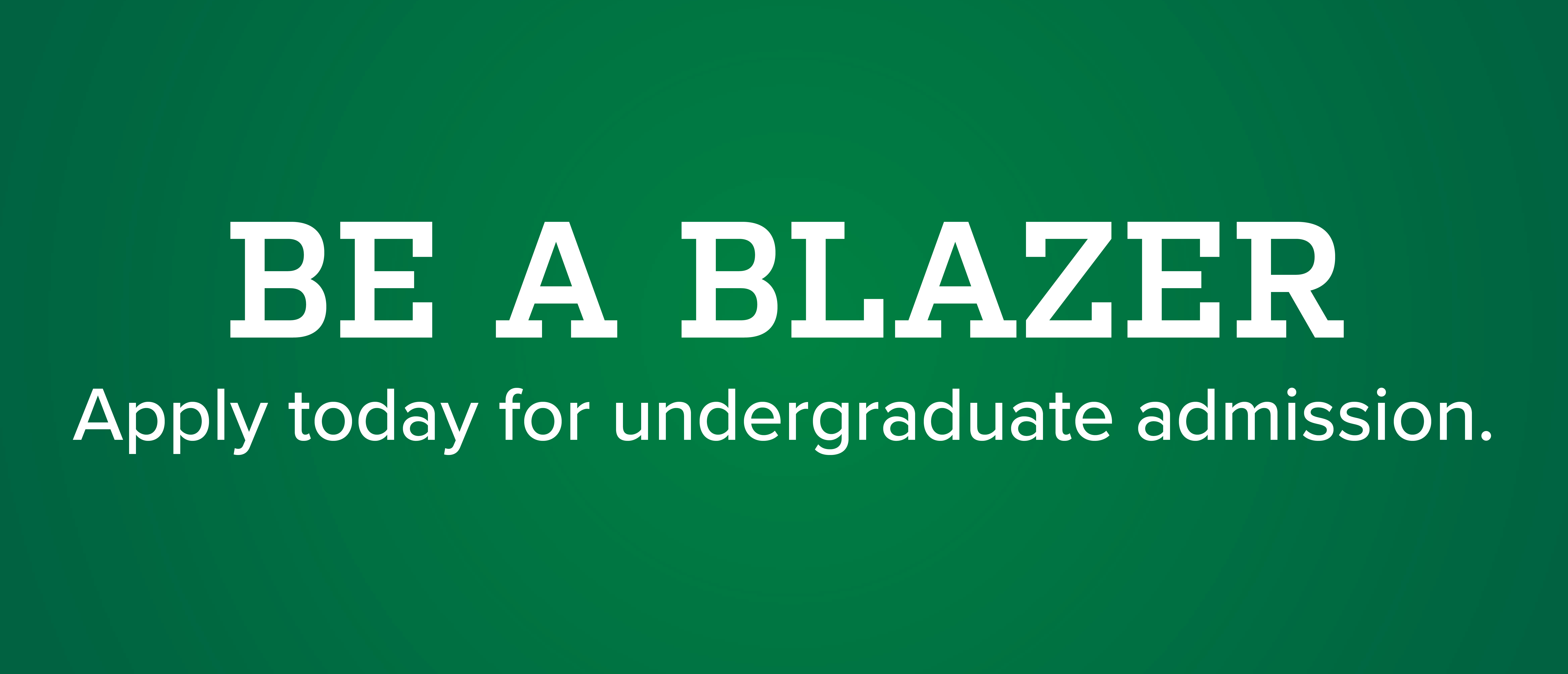 Be a Blazer: Apply today for UAB undergraduate admission