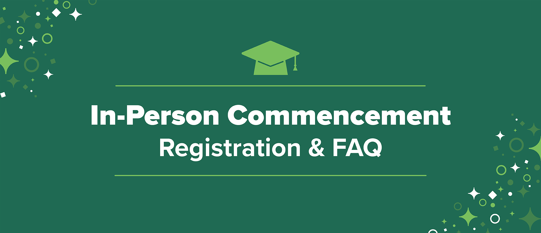 In-Person Commencement: Registration and Frequently-Asked Questions