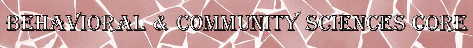 Behavioral and community sciences core banner