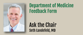 Ask the Chair of the Department of Medicine a Question