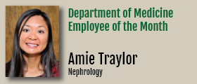 We are delighted to have some of the most compassionate and committed staff in the Department. Our monthly spotlight shines on Amie Traylor, in Nephrology.
