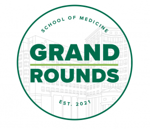 School of Medicine to launch Grand Rounds