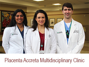 Placenta Accreta Multidisciplinary Clinic