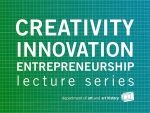 UAB Department of Art and Art History introduces the Creativity, Innovation and Entrepreneurship Lecture Series