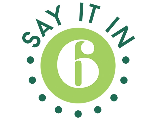 """""""Say It in 6"""" winners to be announced at free reception Feb. 28"""