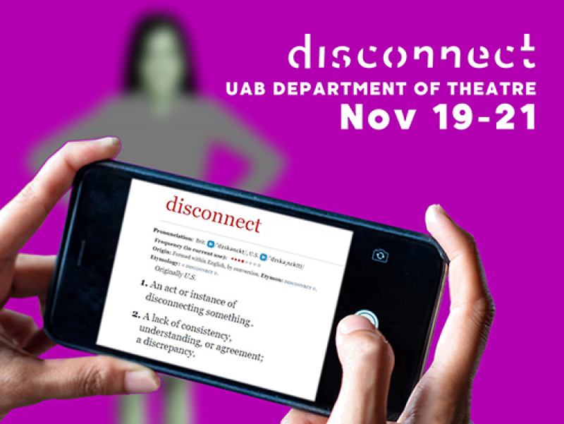 "Theatre UAB student collective presents live, original performance, ""Disconnect,"" streaming Nov. 19-21"