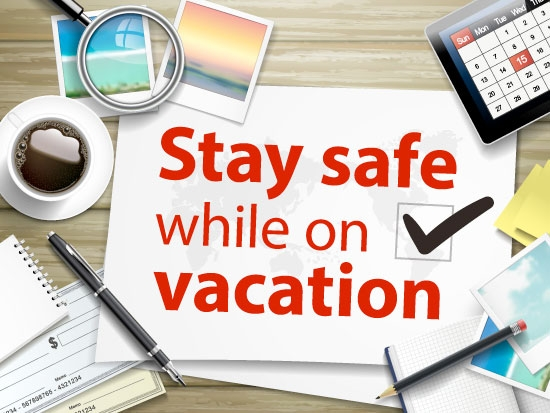 Five tips to stay safe while on vacation