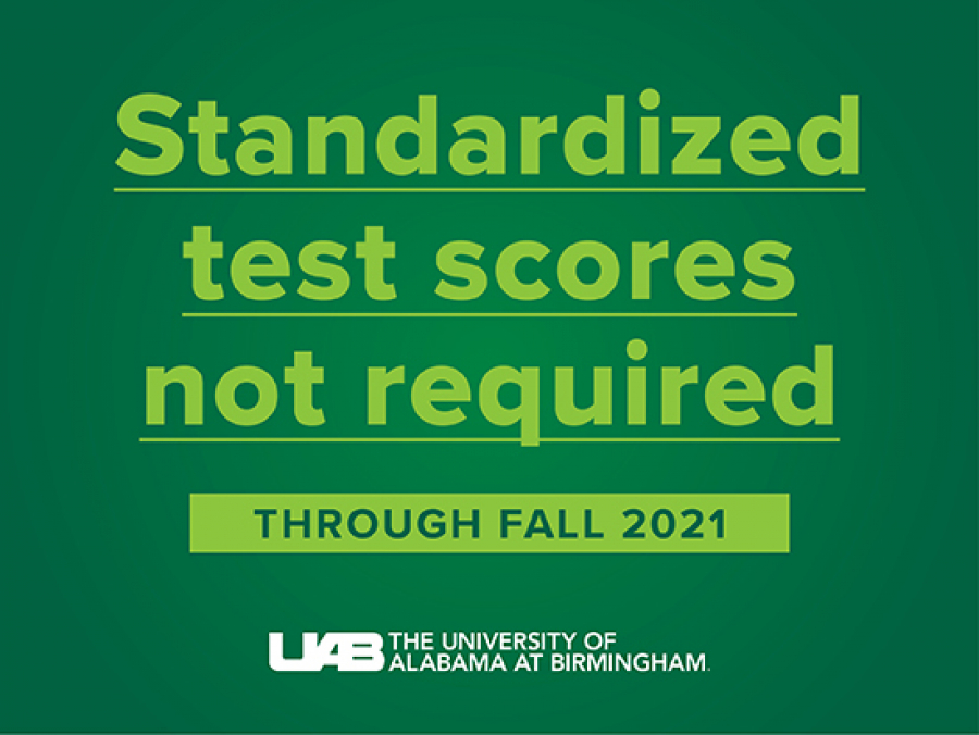 Uab Academic Calendar 2021 UAB waives standardized test scores for applicants through fall