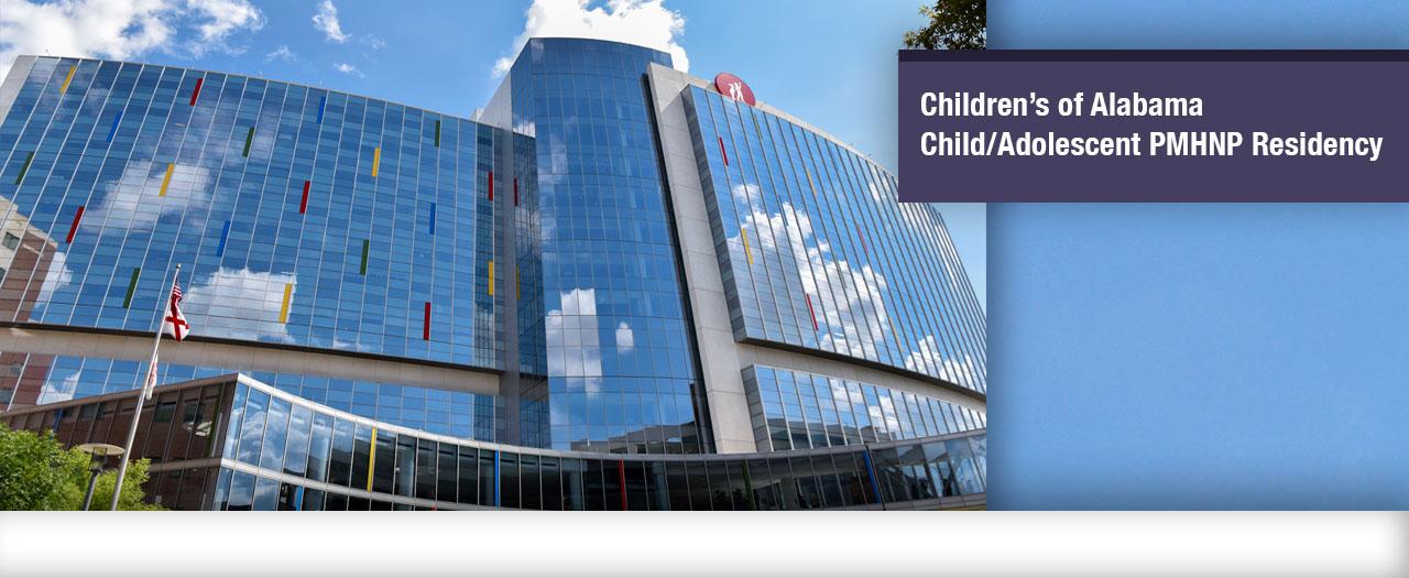 UAB - School of Nursing - Children's of Alabama PMHNP Residency