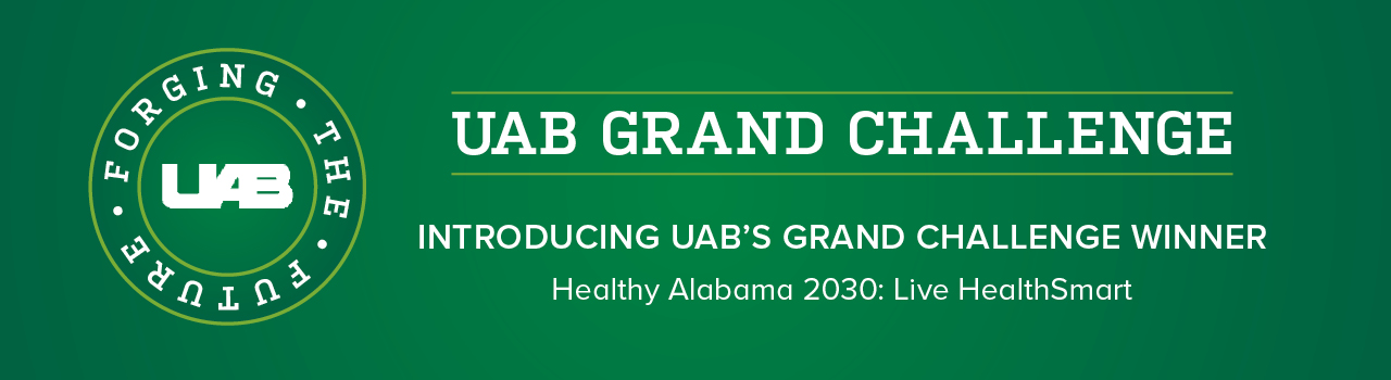 UAB Grand Challenge - Introducing UAB's Grand Challenge Winner - Healthy Alabama 2030: Live HealthSmart