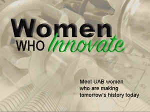 UAB salutes Women Who Innovate