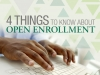 Four things to know about open enrollment
