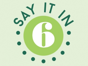 Say It In 6 returns, open to employee submissions through Jan. 25