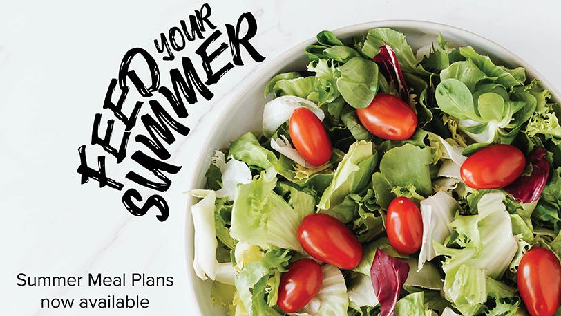 Feed your summer: Summer meal plans are now available for selection.