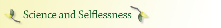 Subhead-Science and Selflessness