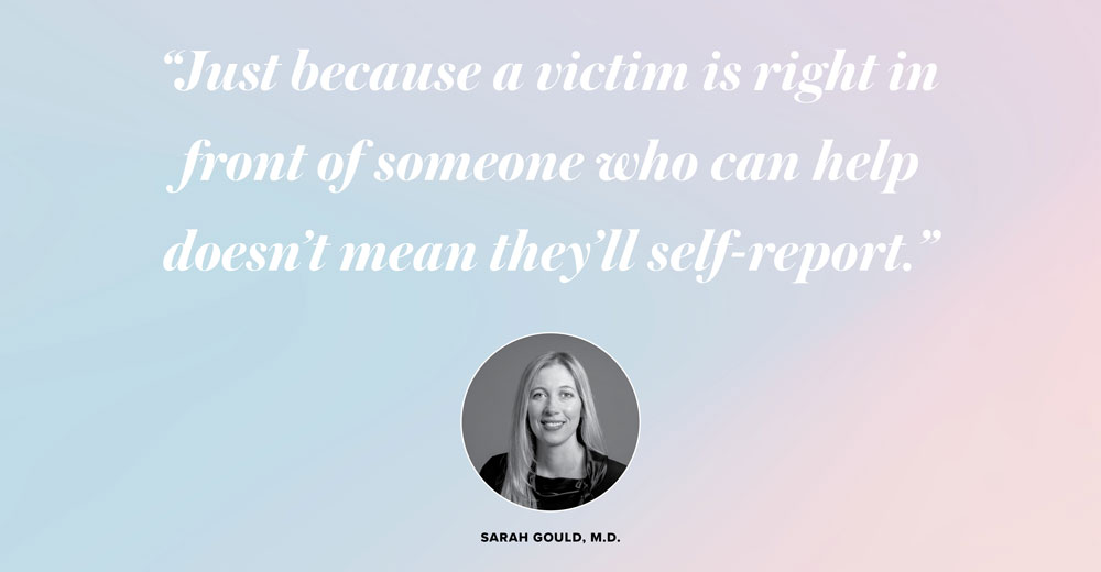 Photo of Sarah Gould with quote: Just because a victim is right in front of someone who can help doesn't mean they'll self-report.