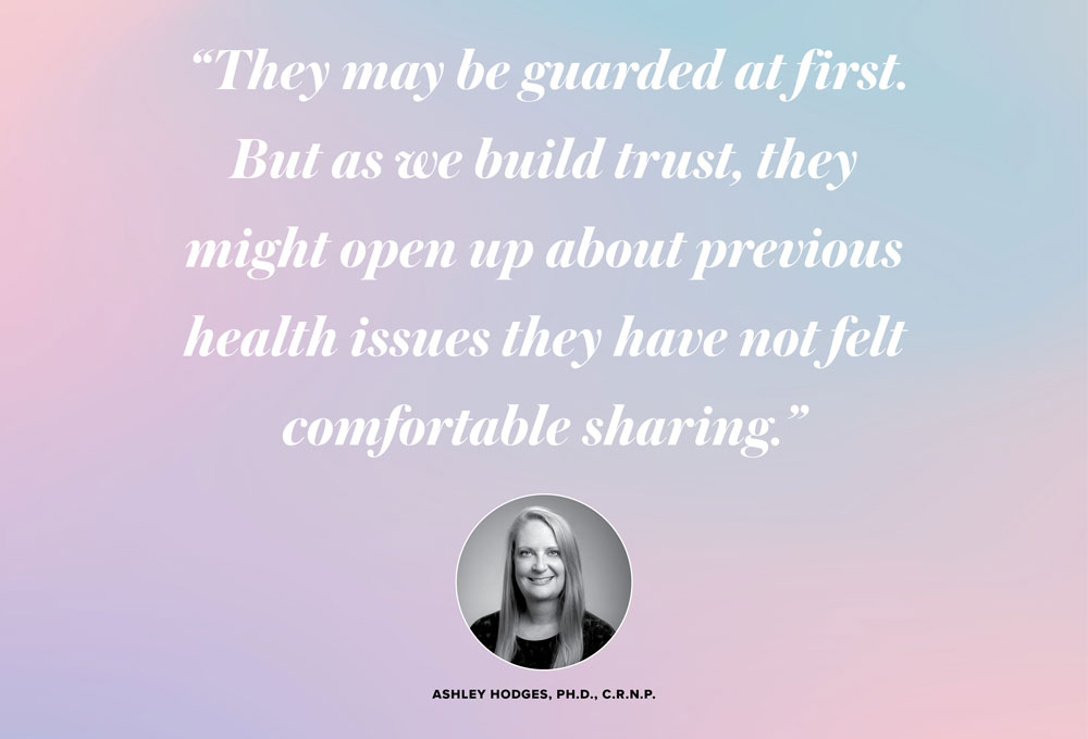 Photo of Ashley Hodges with quote: They may be guarded at first. But as we build trust, they might open up about previous health issues they have not felt comfortable sharing.