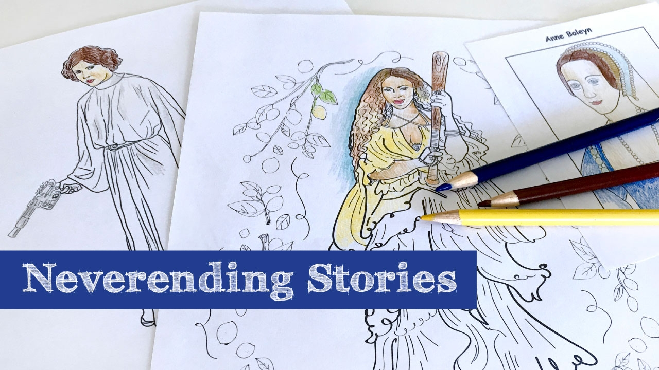 Photo of half-completed coloring pages of Princess Leia, Anne Boleyn, and Beyonce; headline: Neverending Stories