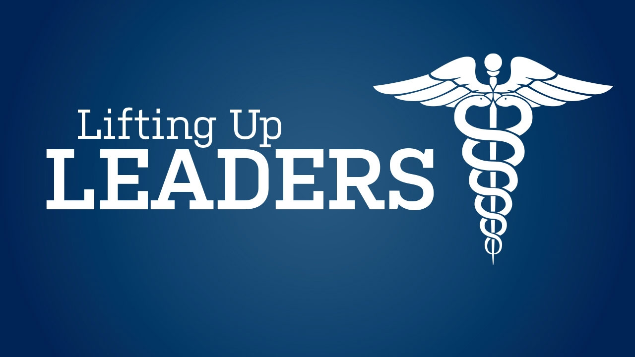 Blue background with caduceus and headline: Lifting Up Leaders