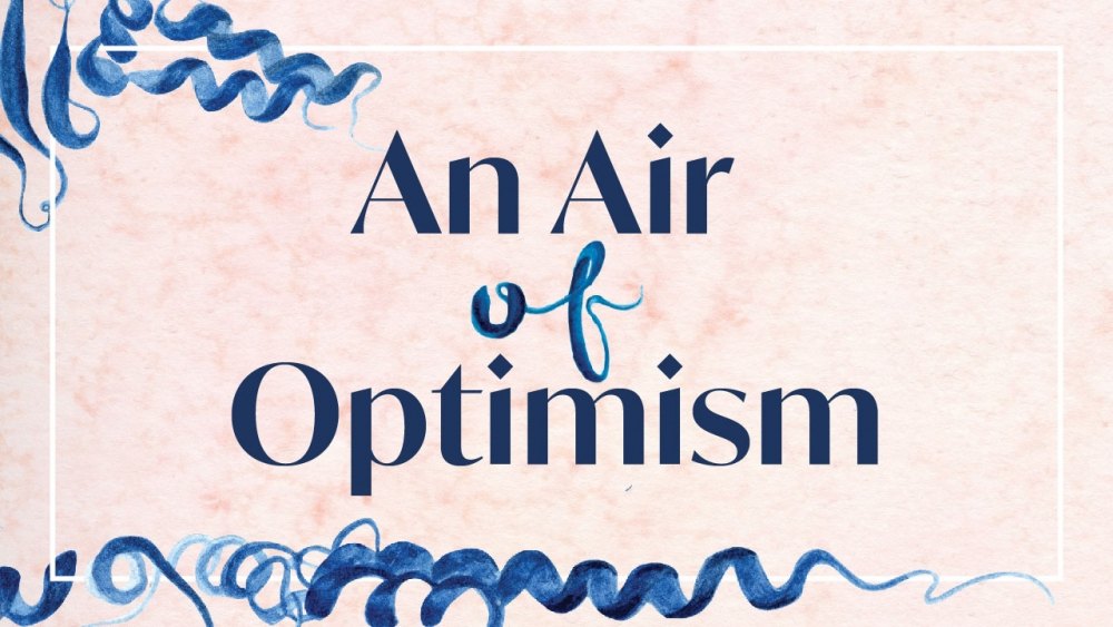 An Air of Optimism