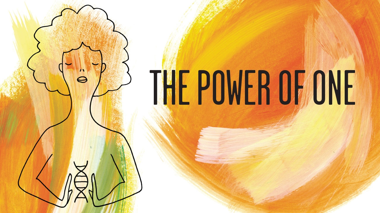 Line-art illustration of woman with DNA between her hands; headline: The Power of One
