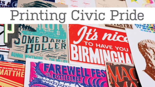 Photo of layered printed posters from Yellowhammer Creative; headline: Printing Civic Pride