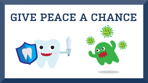 Cartoon-style illustration of tooth with shield and sword fighting invading bacterium; headline: Give Peace a Chance