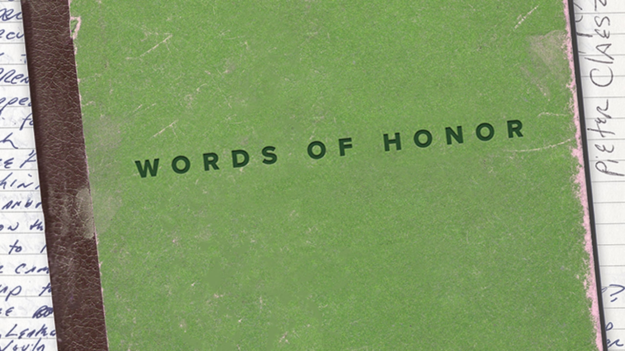 Photo of closed notebook atop open notebook full of writing; headline: Words of Honor