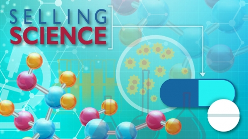 Illustration of molecules, magnifying glass, and medicines with title: Selling Science