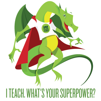 Graphic UABTeach dragon with phrase 'I teach. What's your superpower?'